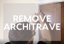 How to Remove Architrave