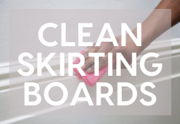 How To: Five Ways To Keep Your Skirting Boards Clean & Fresh