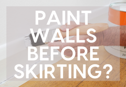 Do You Paint Skirting Boards Before Walls?
