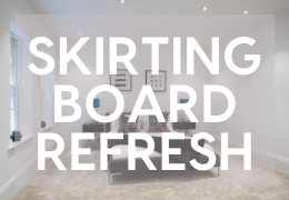 How To: Our Guide To Revamping Your Skirting Boards
