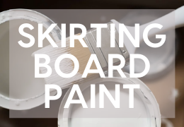 What is the Best Paint for Skirting Boards?